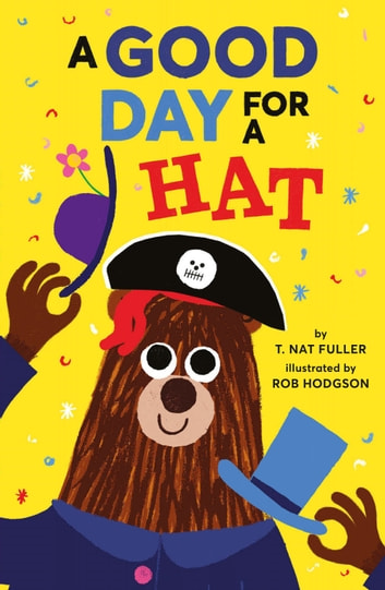 A Good Day for a Hat ebook by T. Nat Fuller