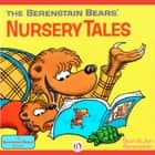 The Berenstain Bears' Nursery Tales ebook by Stan Berenstain,Jan Berenstain
