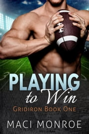 Romance: Playing to Win: A Sports Romance