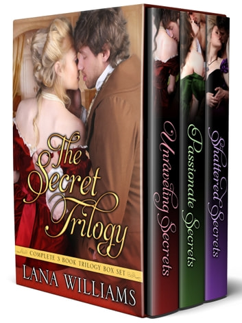 The Secret Trilogy Box Set ebook by Lana Williams