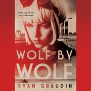 Wolf by Wolf - One girls mission to win a race and kill Hitler audiobook by Ryan Graudin