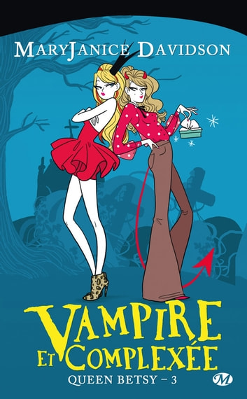 Vampire et Complexée - Queen Betsy, T3 ebook by Maryjanice Davidson