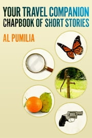 Your Travel Companion, Chapbook of Short Stories ebook by Al Pumilia