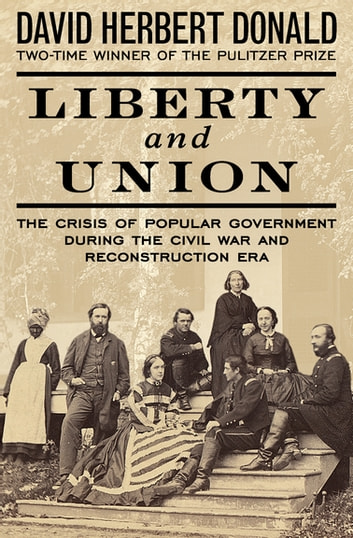 Liberty and Union ebook by David Herbert Donald