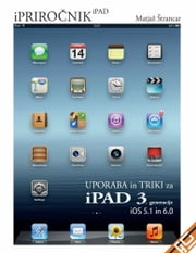 Uporaba in triki za iPad 3. generacije ebook by Matjaž Štrancar