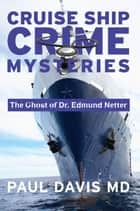 The Ghost of Dr. Edmund Netter ebook by Paul Davis, MD