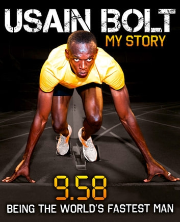 Usain Bolt: 9.58 ebook by Usain Bolt