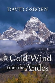 A Cold Wind from the Andes ebook by David Osborn