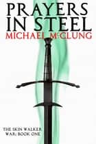 Prayers in Steel ebook by Michael McClung