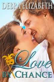 Love by Chance ebook by Debra Elizabeth