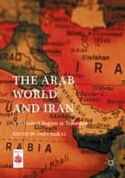 The Arab World and Iran ebook by Amin Saikal