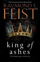 King of Ashes (The Firemane Saga, Book 1) ebook by