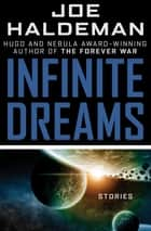 Infinite Dreams - Stories ebook by Joe Haldeman