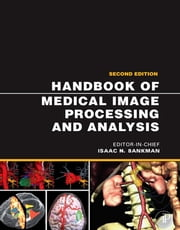 Handbook of Medical Image Processing and Analysis ebook by Isaac Bankman