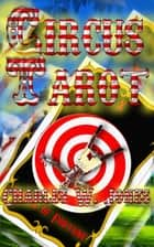 Circus Tarot ebook by Charles W Jones