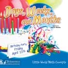 Days, Weeks, and Months ebook by Ann H. Matzke, Britannica Digital Learning