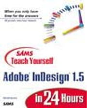 Sams Teach Yourself Adobe Indesign 1.5 in 24 Hours ebook by Romano, Richard