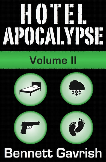 Hotel Apocalypse, Volume II (Episodes 5-8) ebook by Bennett Gavrish