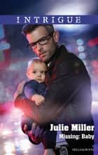 Missing - Baby ebook by Julie Miller