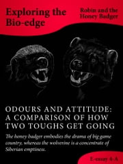 Odours And Attitude: A Comparison Of How Two Toughs Get Going ebook by Robin and the Honey Badger