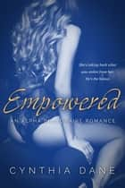 Empowered - Alpha Billionaire Romance 電子書籍 by Cynthia Dane