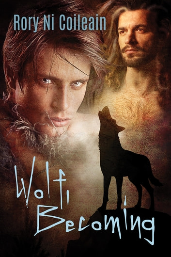 Wolf, Becoming eBook by Rory Ni Coileain