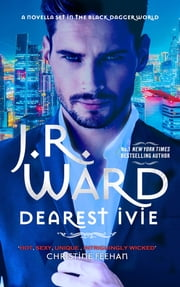 Dearest Ivie: a brand new novella set in the Black Dagger Brotherhood world ebook by J. R. Ward