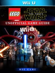 Lego Star Wars The Force Unleashed Wii U Unofficial Game Guide ebook by Hse Games