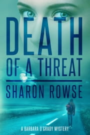 Death of a Threat - A Barbara O'Grady Mystery ebook by Sharon Rowse