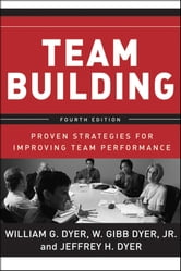 Team Building - Proven Strategies for Improving Team Performance ebook by William G. Dyer,Jeffrey H. Dyer,W. Gibb Dyer Jr.