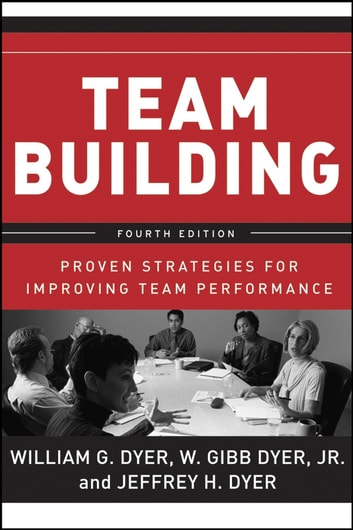 Team Building Proven Strategies For Improving Team Performance E Dyer