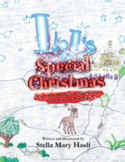 L.J.'s Special Christmas - L.J., The Donkey Experiences The First Christmas ebook by Stella Mary Hash
