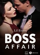 Boss Affair eBook by Lil Evans