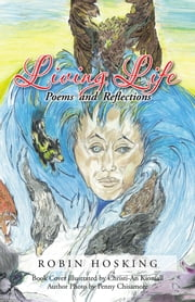 Living Life - Poems and Reflections ebook by Robin Hosking