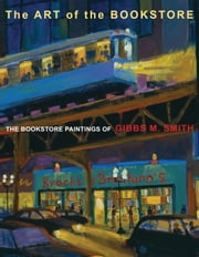 The Art of the Bookstore ebook by Gibbs M Smith
