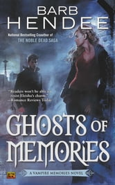 Ghosts of Memories - A Vampire Memories Novel ebook by Barb Hendee