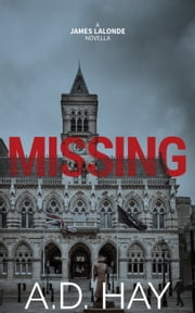 Missing - A James Lalonde Novella ebook by A. D. Hay