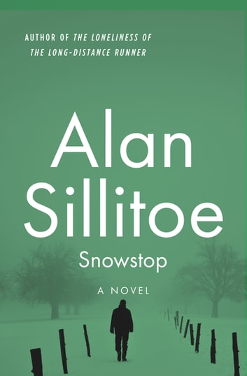 Snowstop - A Novel ebook by Alan Sillitoe