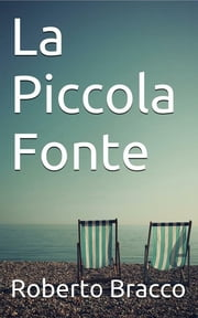 La Piccola Fonte ebook by Roberto Bracco