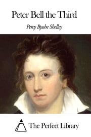Peter Bell the Third ebook by Percy Bysshe Shelley