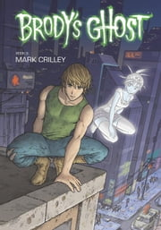 Brody's Ghost Volume 3 ebook by Mark Crilley