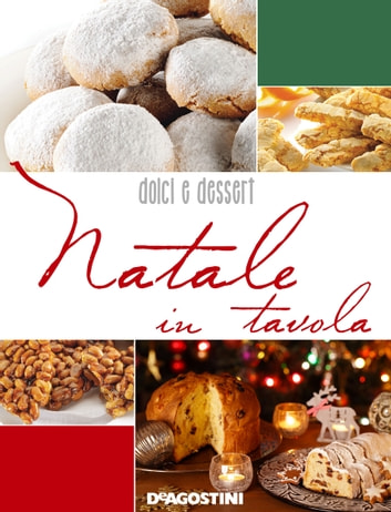 Natale in tavola. Dolci e dessert ebook by Aa. Vv.