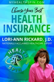 Choose Your Best Health Insurance ebook by Lori-Ann Rickard