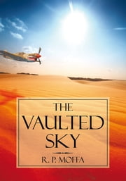 The Vaulted Sky ebook by R. P. Moffa