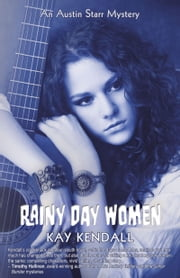 Rainy Day Women - An Austin Starr Mystery電子書籍 Kay Kendall