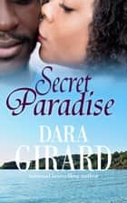 Secret Paradise ekitaplar by Dara Girard
