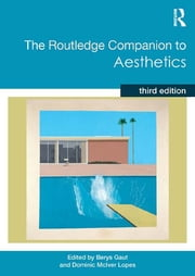 The Routledge Companion to Aesthetics ebook by Berys Gaut,Dominic Lopes