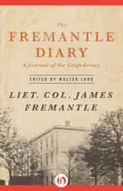 The Fremantle Diary ebook by Walter Lord,James Fremantle