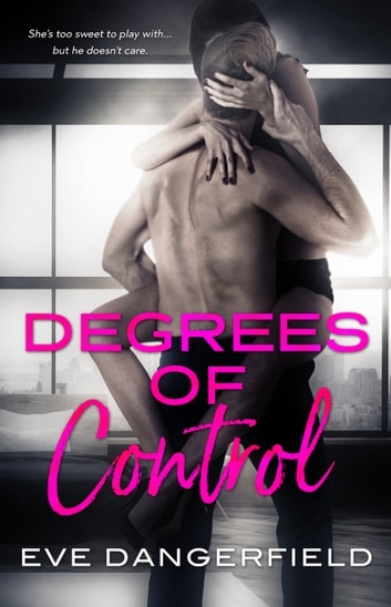Degrees of Control ebook by Eve Dangerfield