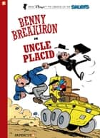 Benny Breakiron #4: Uncle Placid ebook by Peyo, Peyo, Will Maltaite,...